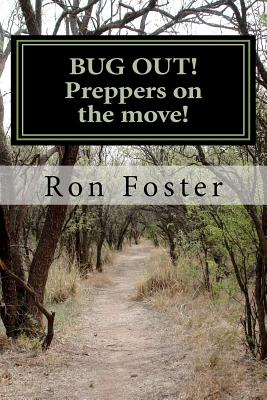 BUG OUT! Preppers on the move!: Bug out to live and eat after EMP. (Preppers Trilogy), Foster, Mr. Ron Hollis; Foster, Ron Hollis