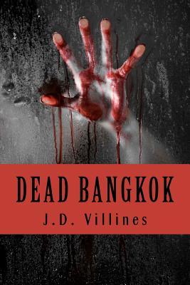 Dead Bangkok: A Novel of Thailand, Villines, J.D.