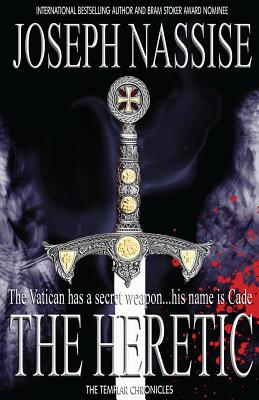 The Heretic: A Templar Chronicles (Volume 1), Nassise, Joseph