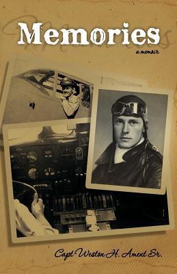 Memories, Ament Sr., Capt Weston H.; Ament, Wes