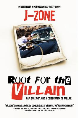 Image for Root For The Villain: Rap, Bull$hit, and a Celebration of Failure