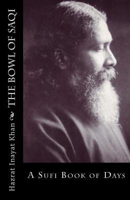 The Bowl of Saqi: A Sufi Book of Days, Hazrat Inayat Khan
