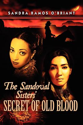 The Sandoval Sisters' Secret of Old Blood, Ramos O'Briant, Sandra