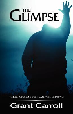 The Glimpse, Carroll, Grant Austin