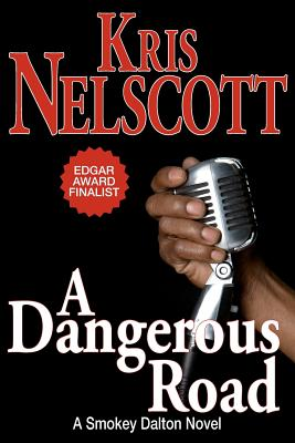 A Dangerous Road: A Smokey Dalton Novel, Nelscott, Kris