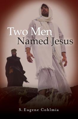 Two Men Named Jesus, S. Eugene Cohlmia
