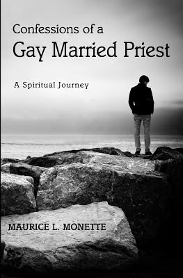 Image for Confessions of a Gay Married Priest: A Spiritual Journey