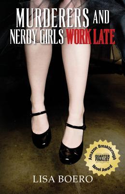 Murderers and Nerdy Girls Work Late (Nerdy Girls Murder Mysteries) (Volume 1), Boero, Lisa