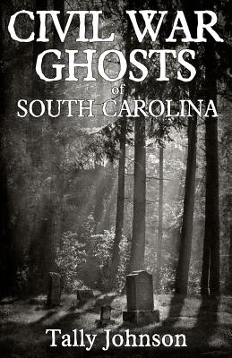 Civil War Ghosts of South Carolina, Johnson, Tally