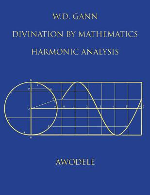 Image for W.D. Gann: Divination By Mathematics: Harmonic Analysis