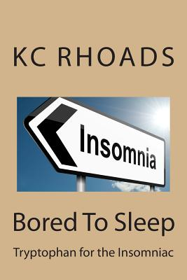 Image for Bored To Sleep: Tryptophan for the Insomniac