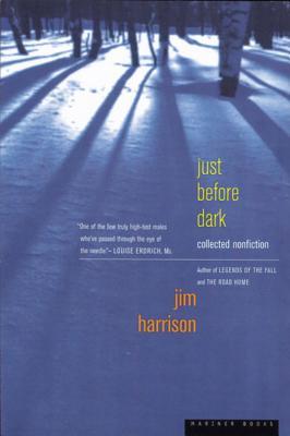 "Just Before Dark, ""Harrison, Jim"""