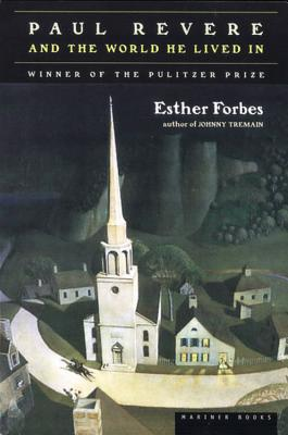 """Paul Revere and the World He Lived In, """"Forbes, Esther Hoskins; Forbes"""""""