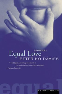 "Equal Love: Stories, ""Davies, Peter Ho"""