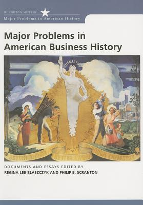 Image for Major Problems in American Business History: Documents and Essays (Major Problems in American History Series)