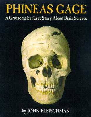 Image for Phineas Gage: A Gruesome but True Story About Brain Science