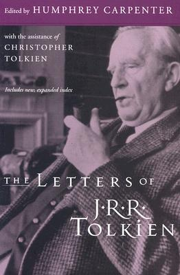 The Letters of J.R.R. Tolkien, J.R.R. TOLKIEN TOLKIEN, HUMPHREY CARPENTER