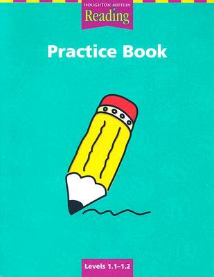 Houghton Mifflin Reading: Practice Book Grade 1.1-1.2, HOUGHTON MIFFLIN