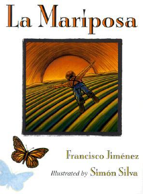La Mariposa, FRANCISCO JIMENEZ, SIMON SILVA, FRANCISCO JIMNEZ
