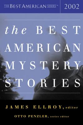 The Best American Mystery Stories 2002 (The Best American Series), James Ellroy, Otto Penzler