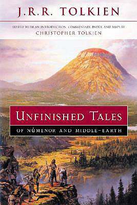 Unfinished Tales of Numenor and Middle-earth, Christopher Tolkien, J.R.R. Tolkien