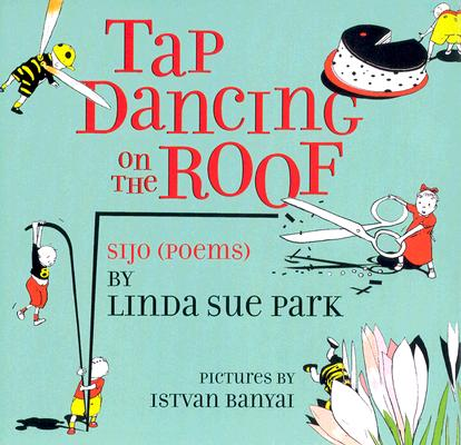 Tap Dancing on the Roof Sijo, Park, Linda Sue