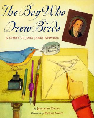 The Boy Who Drew Birds: A Story of John James Audubon (Outstanding Science Trade Books for Students K-12), Davies, Jacqueline