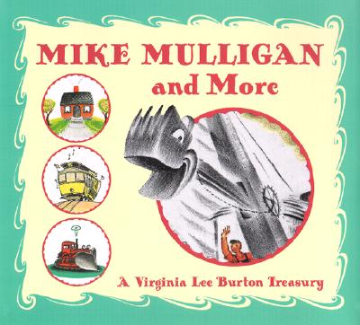 Image for Mike Mulligan and More: Four Classic Stories by Virginia Lee Burton