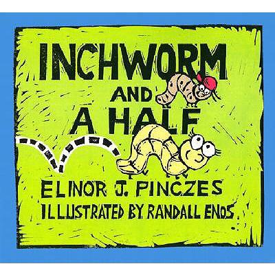 INCHWORM AND A HALF, ELINOR J. PINCZES