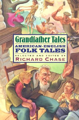 Grandfather Tales, American-English Folk Tales, Chase, Richard