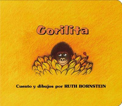 "Gorilita (Spanish Edition), ""Bornstein, Ruth"""