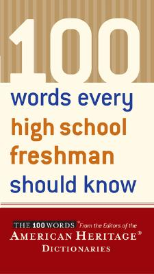 Image for 100 Words Every High School Freshman Should Know