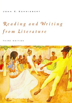 Reading and Writing from Literature, Schwiebert, John E.