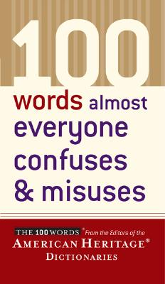 Image for 100 Words Almost Everyone Confuses and Misuses