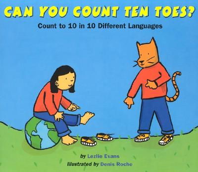 Can You Count Ten Toes?: Count to 10 in 10 Different Languages, Evans, Lezlie