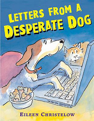 """Letters from a Desperate Dog, """"Christelow, Eileen"""""""