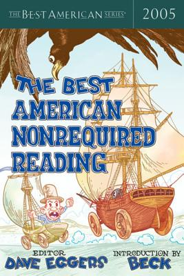 The Best American Nonrequired Reading 2005, Eggers, Dave