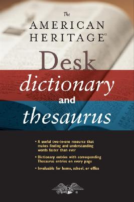 AMERICAN HERITAGE DESK DICTIONARY AND THESAURUS, AMERICAN HERITAGE