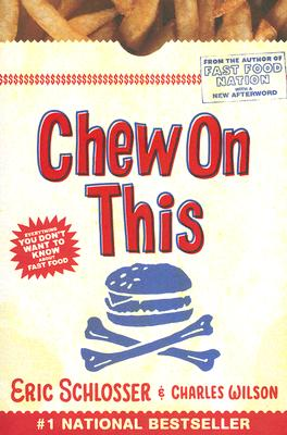 Chew On This: Everything You Don't Want to Know About Fast Food, Charles Wilson, Eric Schlosser