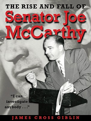 "Rise and Fall of Senator Joe McCarthy, ""Giblin, James Cross"""