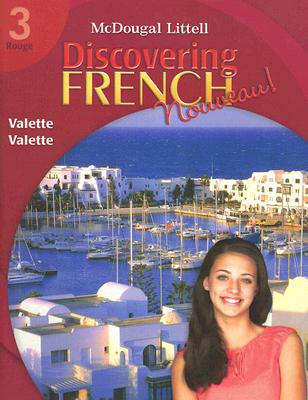 Discovering French Nouveau: Student Edition Level 3 2007 (McDougal Littell Discovering French: Rouge 3), MCDOUGAL LITTEL
