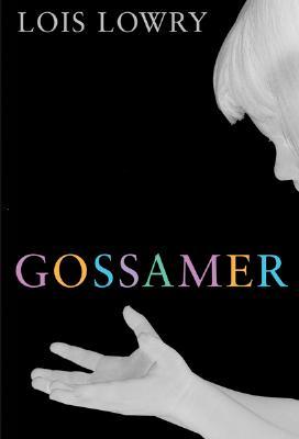 """Gossamer, """"Lowry, Lois"""""""