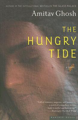 """The Hungry Tide: A Novel, """"Ghosh, Amitav"""""""