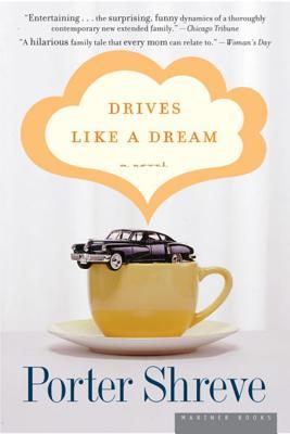 "Drives Like a Dream: A Novel, ""Shreve, Porter"""