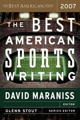 "Best American Sports Writing 2007, ""Maraniss, David"""