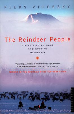 """The Reindeer People: Living With Animals and Spirits in Siberia, """"Vitebsky, Piers"""""""