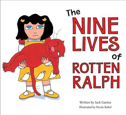 "Nine Lives of Rotten Ralph, ""Gantos, Jack"""