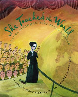 """She Touched the World: Laura Bridgman, Deaf-Blind Pioneer"", ""Alexander, Sally Hobart; Alexa"""
