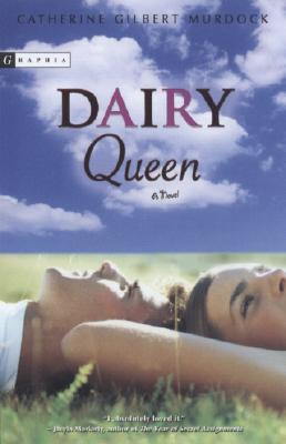 """Dairy Queen, """"Murdock, Catherine Gilbert"""""""