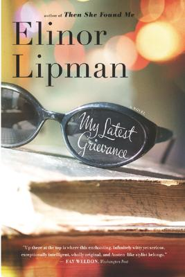 "My Latest Grievance, ""Lipman, Elinor"""